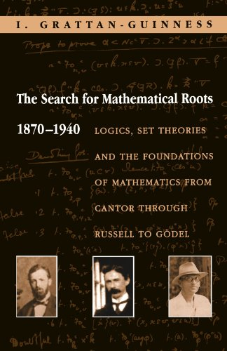 9780691058580: The Search for Mathematical Roots, 1870-1940