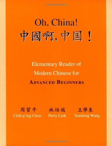 Oh, China! Elementary Reader of Modern Chinese: Chou, Chih-p'ing; Link,