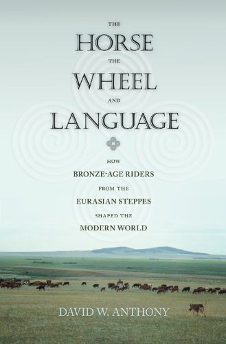 9780691058870: The Horse, the Wheel, and Language: How Bronze-Age Riders from the Eurasian Steppes Shaped the Modern World