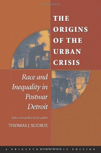 9780691058887: The Origins of the Urban Crisis: Race and Inequality in Postwar Detroit (Princeton Studies in American Politics)