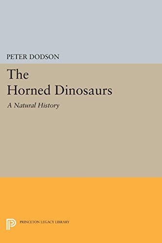9780691059006: The Horned Dinosaurs: A Natural History