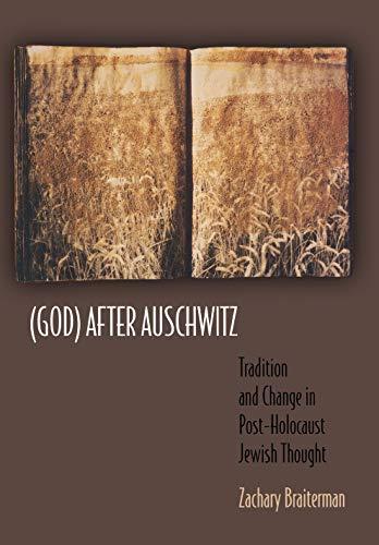 (God) After Auschwitz: Braiterman, Zachary