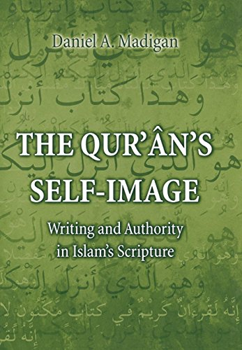 The Qur'an's Self-Image: Writing and Authority in: Madigan, Daniel