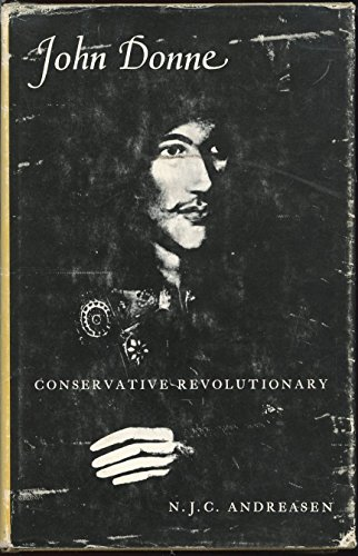 John Donne: Conservative Revolutionary (Princeton Legacy Library): Andreasen, N. J.C.