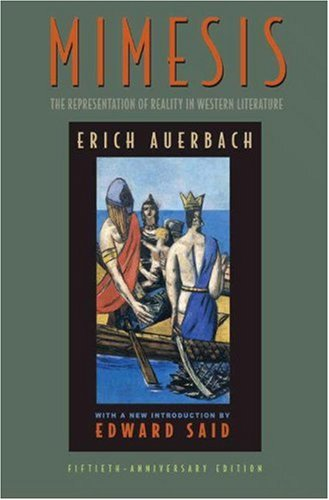 Mimesis: The Representation of Reality in Western Literature: Erich Auerbach; Willard Trask
