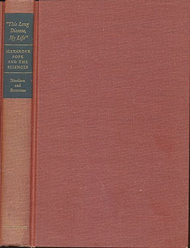 9780691060910: This Long Disease, My Life: Alexander Pope and the Sciences (Princeton Legacy Library)