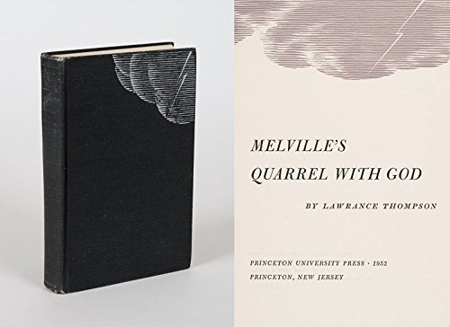 Melville's Quarrel with God: Lawrence Thompson