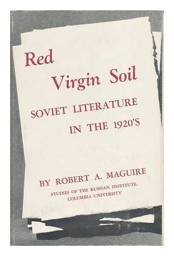 Red Virgin Soil: Soviet Literature in the 1920s (Russian Institute Study) (0691061114) by Maguire, Robert A.