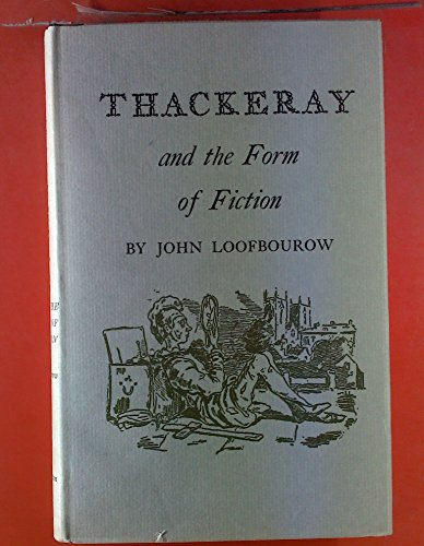 9780691061290: Thackeray and Form of Fiction (Princeton Legacy Library)