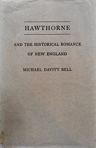 9780691061368: Hawthorne and the Historical Romance of New England