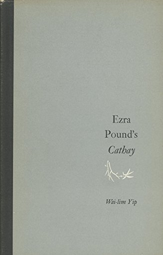 Ezra Pound's Cathay: Yip, Wai-Lim