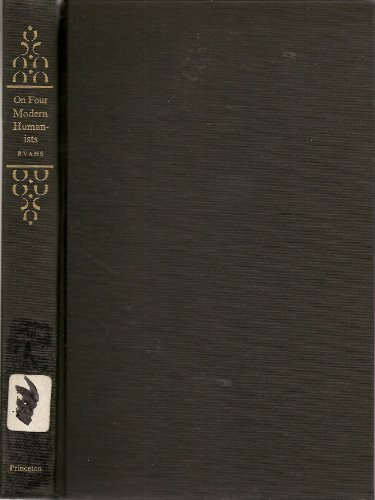 On Four Modern Humanists: Hofmannsthal, Gundolf, Curtius, Kantorowicz (Princeton Essays in European...