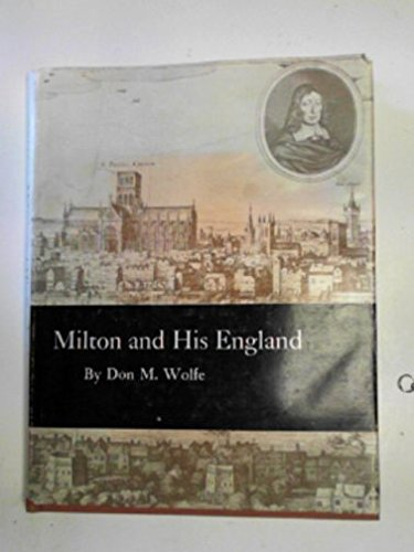 Milton and His England (Princeton Legacy Library): Wolfe, Don Marion