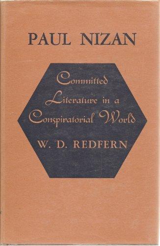 Paul Nizan: Committed Literature in a Conspiratorial World.: REDFERN, W.D.