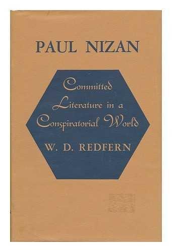 Paul Nizan:Committed Literature in a Conspiratorial World: Committed Literature in a Conspiratorial...