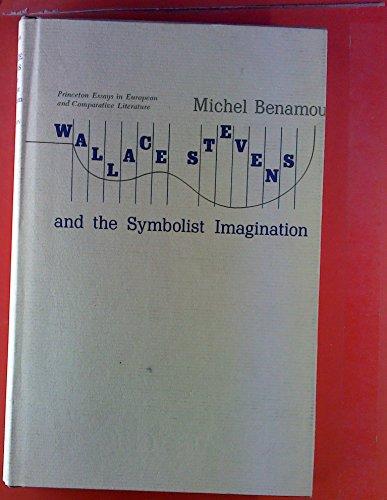 Wallace Stevens and the Symbolist Imagination: Benamou, Michel