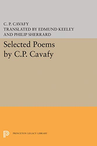 9780691062280: Selected Poems by C.P. Cavafy (Princeton Legacy Library)