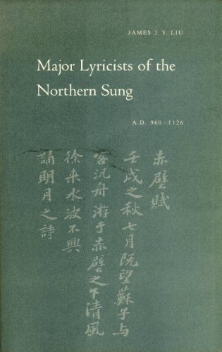 Major Lyricists of the Northern Sung: 960-1126 A.D. (Princeton Legacy Library): Liu, James J.Y.