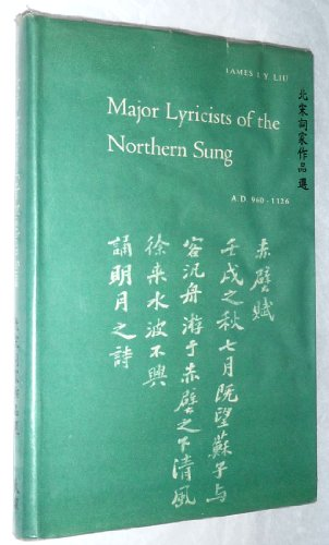 Major Lyricists of the Northern Sung, A.D.: Liu, James J.Y.