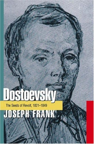 9780691062600: Dostoevsky: The Seeds of Revolt, 1821-1849