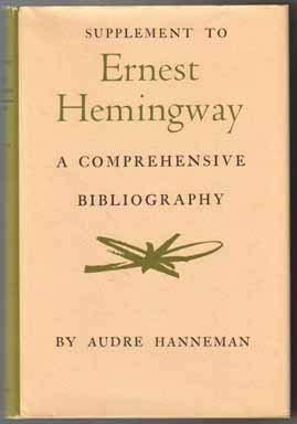 Supplement to Ernest Hemingway : A Comprehensive Bibliography: Hanneman, Audre