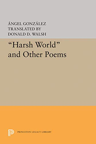 9780691063263: Harsh World and Other Poems: (Lockert Library of Poetry in Translation)