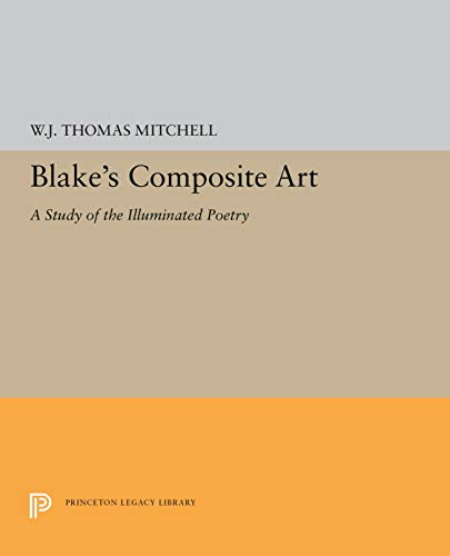 9780691063485: Blake's Composite Art: A Study of the Illuminated Poetry