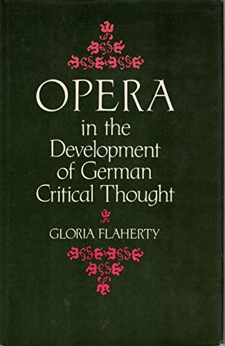 9780691063706: Opera in the Development of German Critical Thought (Princeton Legacy Library)