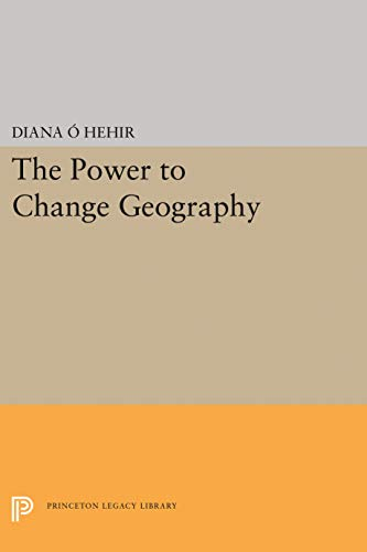 9780691063850: The Power to Change Geography (Princeton Series of Contemporary Poets)