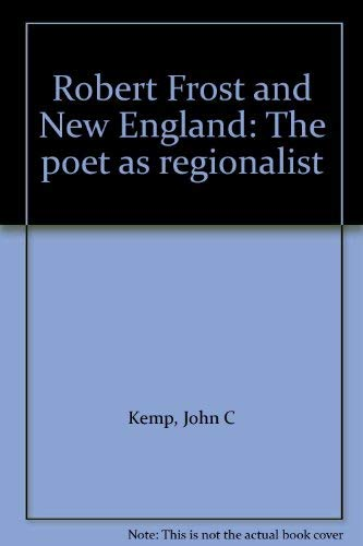 9780691063935: Robert Frost and New England: The Poet As Regionalist (Princeton Legacy Library)