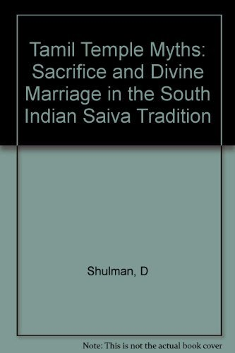 Tamil Temple Myths: Sacrifice and Divine Marriage: Shulman, David Dean