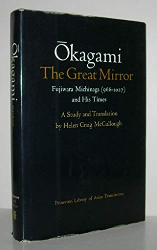 9780691064192: OKAGAMI, The Great Mirror: Fujiwara Michinaga (966-1027) and His Times (Princeton Legacy Library)