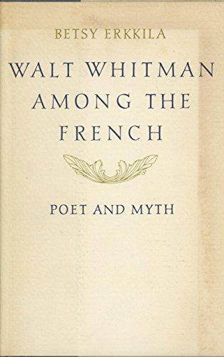 9780691064260: Walt Whitman Among the French: Poet and Myth (Princeton Legacy Library)