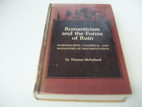 9780691064376: Romanticism and the Forms of Ruin: Wordsworth, Coleridge and Modalities of Fragmentation