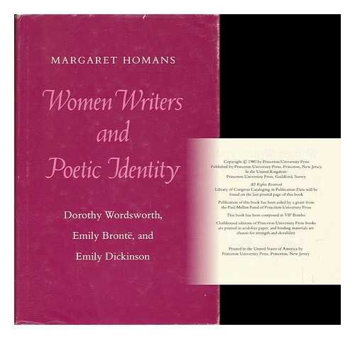 9780691064406: Women Writers and Poetic Identity: Dorothy Wordsworth, Emily Bronte and Emily Dickinson (Princeton Legacy Library)