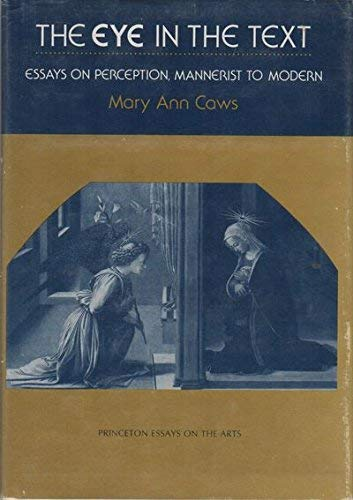 9780691064536: The Eye in the Text: Essays on Perception, Mannerist to Modern (Princeton Essays on the Arts)