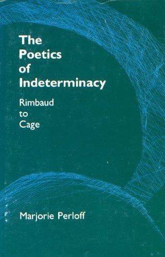 9780691064628: Poetics of Indeterminacy: Rimbaud to Cage