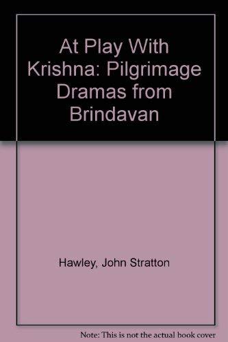 At Play with Krishna: Pilgrimage Dramas from: Hawley, John Stratton