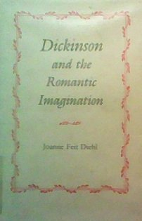 Dickinson and the Romantic Imagination (Princeton Legacy Library): Diehl, Joanne Feit