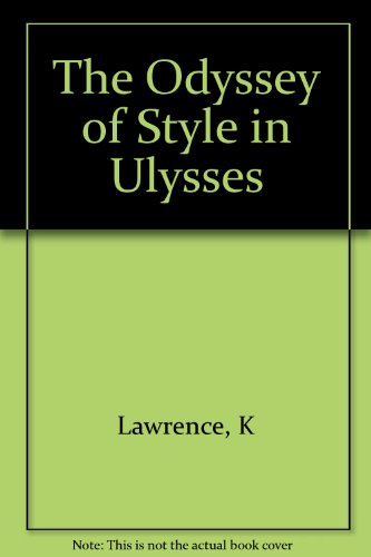 9780691064871: The Odyssey of Style in Ulysses