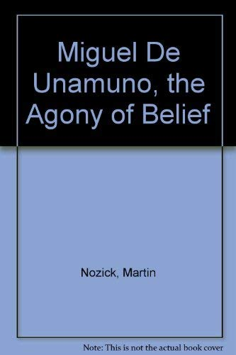Stock image for Miguel de Unamuno : The Agony of Belief for sale by Better World Books