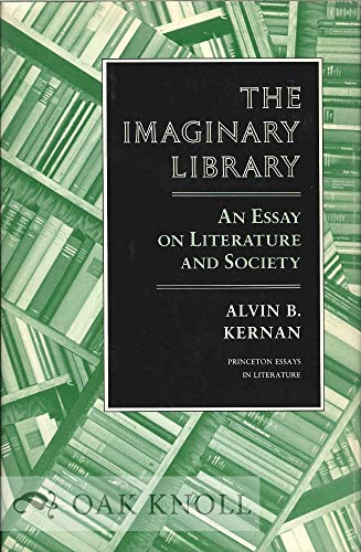 The Imaginary Library: An Essay on Literature and Society: Kernan, Alvin B.