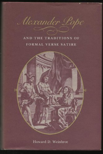 Alexander Pope and The Traditions of Formal Verse Satire: Howard D. Weinbrot