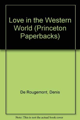 9780691065151: Love in the Western World (Princeton Paperbacks)