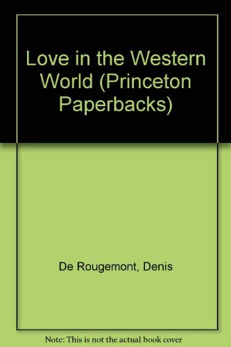 9780691065151: Love in the Western World (Princeton Paperbacks)