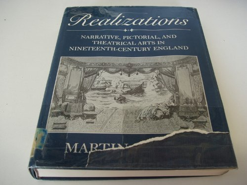 9780691065533: Realizations: Narrative, Pictorial, and Theatrical Arts in Nineteenth-Century England (Princeton Legacy Library)