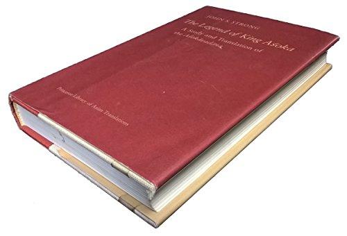 9780691065755: The Legend of King Asoka: A Study and Translation of the Asokavadana