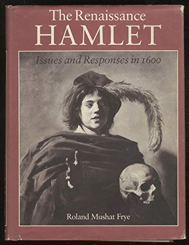 The Renaissance Hamlet: Issues and Responses in 1600 (Princeton Legacy Library): Frye, Roland ...
