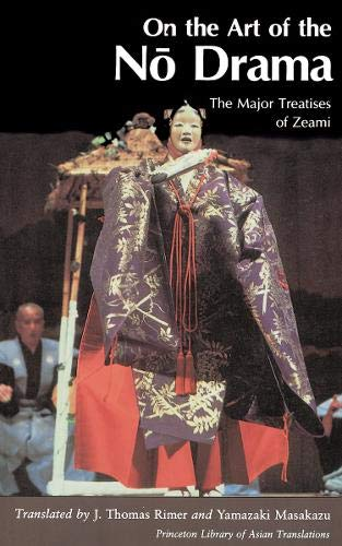9780691065823: On the Art of the No Drama: The Major Treatises of Zeami (Princeton Library of Asian Translations)