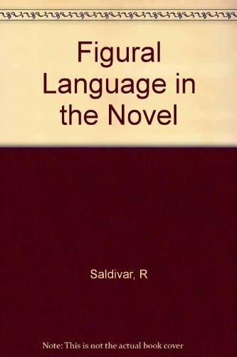 Figural Language in the Novel. The Flowers: Saldivar, Ramon